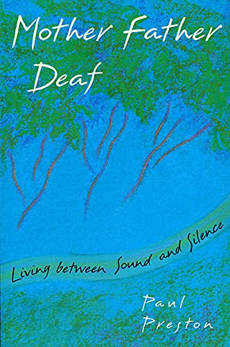 Mother Father Deaf: Living Between Sound and Silence 9780674587489