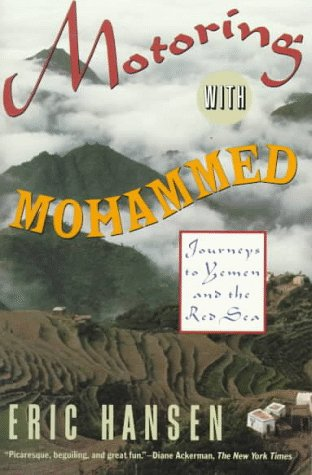 Motoring with Mohammed: Journeys to Yemen and the Red Sea 9780679738558