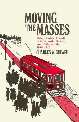 Moving the Masses: Urban Public Transit in New York 9780674588271