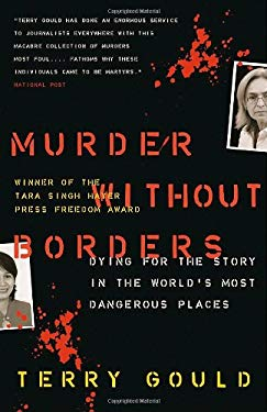 Murder Without Borders: Dying for the Story in the World's Most Dangerous Places 9780679314714