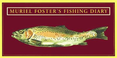 Muriel Foster's Fishing Diary: 0 9780670868681