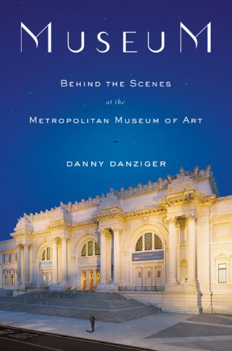 Museum: Behind the Scenes at the Metropolitan Museum of Art 9780670038619