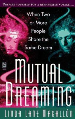 Mutual Dreaming: When Two or More People Share the Same Dream 9780671526849