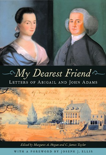 My Dearest Friend: Letters of Abigail and John Adams 9780674057050