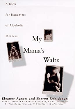 My Mama's Waltz: A Book for Daughters of Alcholic Mothers 9780671013851