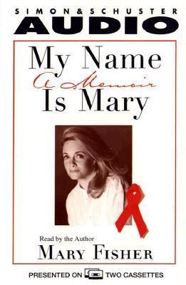 My Name Is Mary a Memoir by Mary Fisher 9780671559465