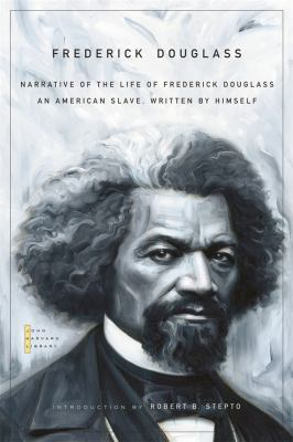 Narrative of the Life of Frederick Douglass: An American Slave, Written by Himself 9780674034013