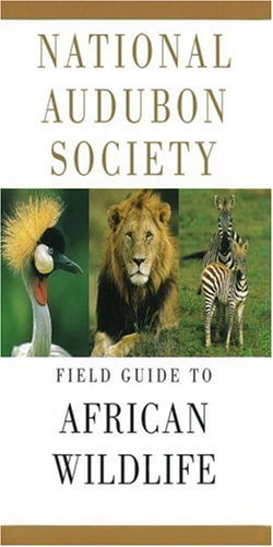 National Audubon Society Field Guide to African Wildlife 9780679432340