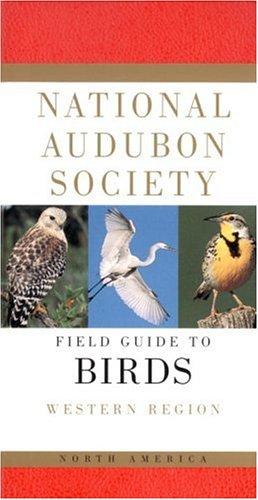 National Audubon Society Field Guide to North American Birds : Western Region
