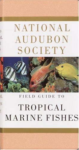 National Audubon Society Field Guide to Tropical Marine Fishes: Caribbean, Gulf of Mexico, Florida, Bahamas, Bermuda 9780679446019