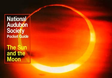 National Audubon Society Pocket Guide to the Sun and the Moon 9780679760566