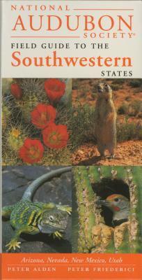 National Audubon Society Regional Guide to the Southwestern States: Arizona, New Mexico, Nevada, Utah 9780679446804