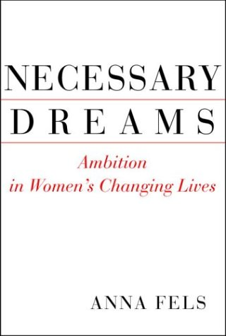 Necessary Dreams: Ambition in Women's Changing Lives 9780679442448