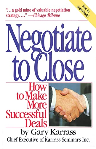 Negotiate to Close: How to Make More Successful Deals 9780671628864