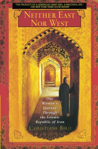 Neither East Nor West: One Woman's Journey Through the Islamic Republic of Iran 9780671027568