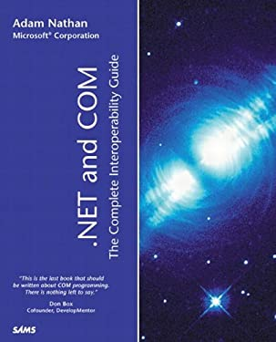 .Net and Com: The Complete Interoperability Guide 9780672321702