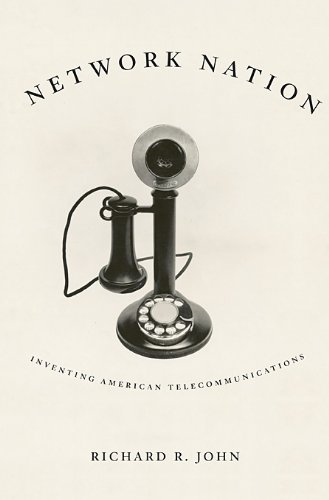Network Nation: Inventing American Telecommunications 9780674024298