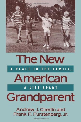 New American Grandparent: A Place in the Family, a Life Apart (Harvard Univ PR PB) 9780674608382