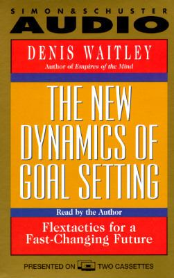 New Dynamics of Goal Setting: Flextactics for a Fast-Changing Future (2 Cassettes) 9780671573645