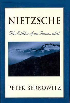 Nietzsche: The Ethics of an Immoralist 9780674624429