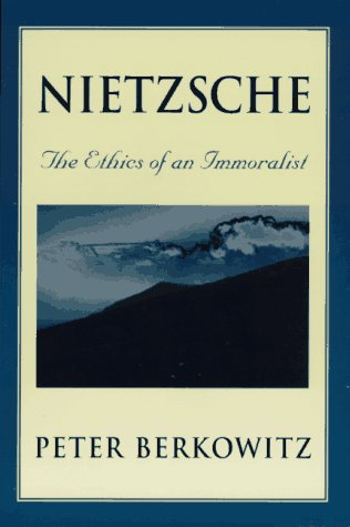 Nietzsche: The Ethics of an Immoralist 9780674624436