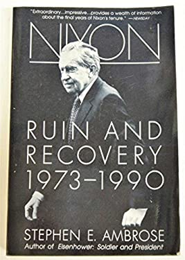 Nixon: Ruin and Recovery, 1973-1990 9780671792084