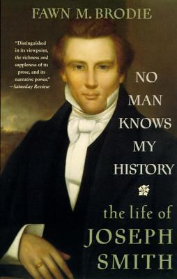 No Man Knows My History: The Life of Joseph Smith 9780679730545