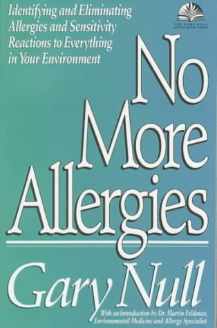 No More Allergies: Identifying and Eliminating Allergies and Sensitivity Reactions to Everything in Your Environment 9780679743101
