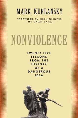 Nonviolence: Twenty-Five Lessons from the History of a Dangerous Idea 9780679643357