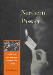 Northern Passage: American Vietnam War Resisters in Canada 2457558
