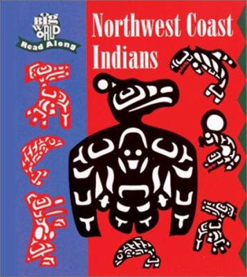 Northwest Coast Indians: Ancient and Living Cultures 9780673362575