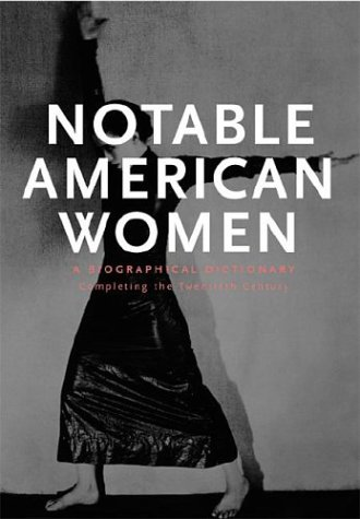 Notable American Women: A Biographical Dictionary, Volume 5: Completing the Twentieth Century
