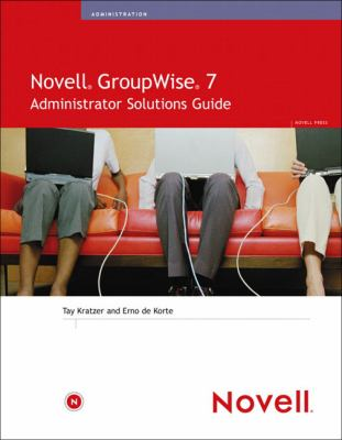Novell GroupWise 7 Administrator Solutions Guide 9780672327889