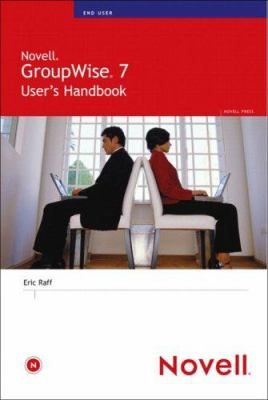 Novell GroupWise 7 User's Handbook 9780672327896