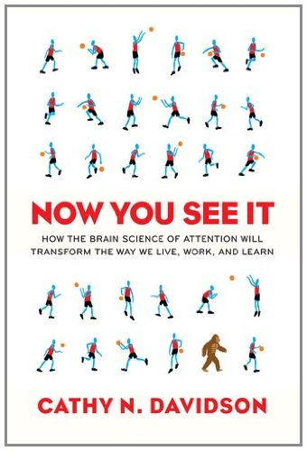 Now You See It: How the Brain Science of Attention Will Transform the Way We Live, Work, and Learn 9780670022823