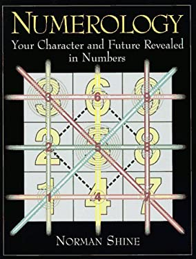 Numerology: Your Character and Future Revealed in Numbers 9780671503031