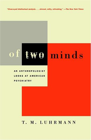 Of Two Minds: An Anthropologist Looks at American Psychiatry 9780679744931