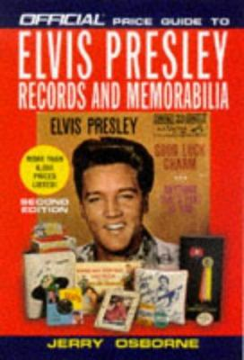 Official Price Guide to Elvis Presley Records and Memorabilia: 2nd Edition Jerry Osborne