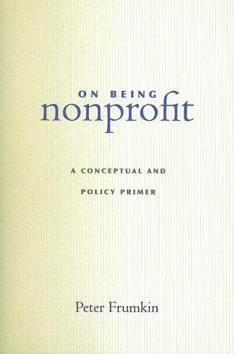 On Being Nonprofit: A Conceptual and Policy Primer 9780674018358
