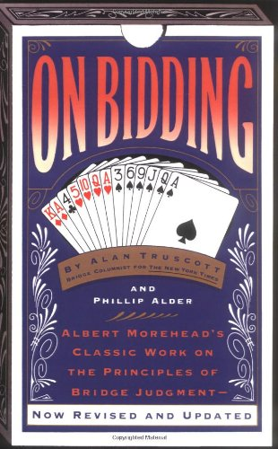 On Bidding: Albert Morehead's Classic Work on the Principles of Bidding Judgment
