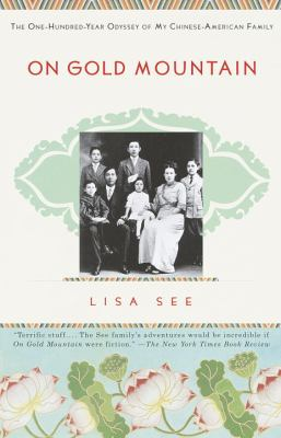 On Gold Mountain: The One-Hundred-Year Odyssey of My Chinese-American Family 9780679768524