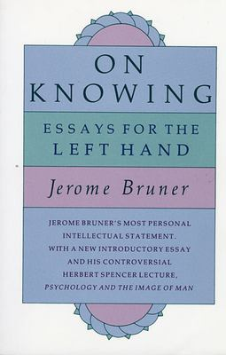 On Knowing: Essays for the Left Hand, Second Edition 9780674635258