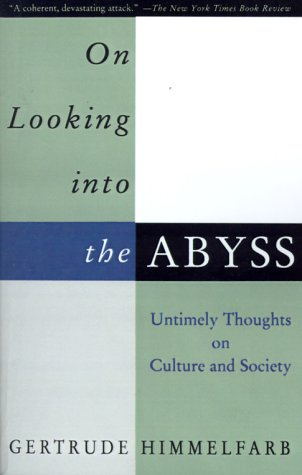 On Looking Into the Abyss: Untimely Thoughts on Culture and Society 9780679759232