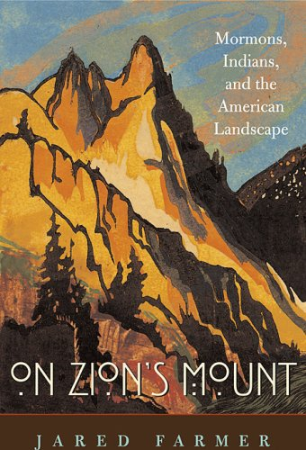 On Zion's Mount: Mormons, Indians, and the American Landscape 9780674027671