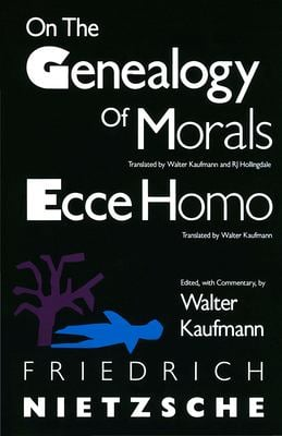 On the Genealogy of Morals and Ecce Homo 9780679724629