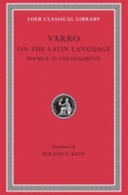 On the Latin Language, Volume II: Books 8-10. Fragments 9780674993686