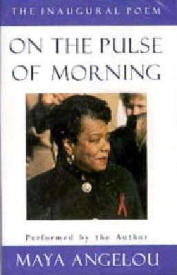 Analysis of 'On the Pulse of Morning' by Maya Angelou
