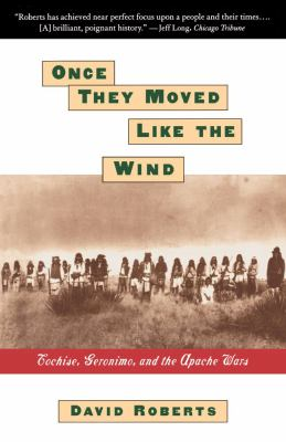 Once They Moved Like the Wind: Cochise, Geronimo, and the Apache Wars 9780671885564