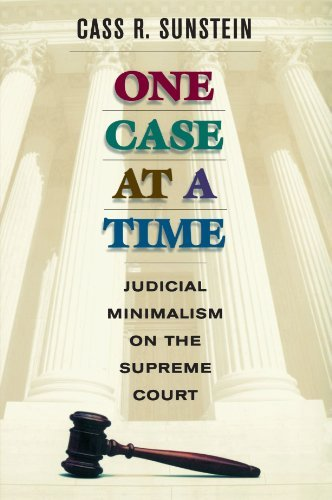 One Case at a Time: Judicial Minimalism on the Supreme Court 9780674005792