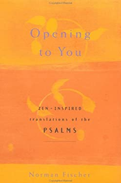 Opening to You: Zen-Inspired Translations of the Psalms 9780670030613